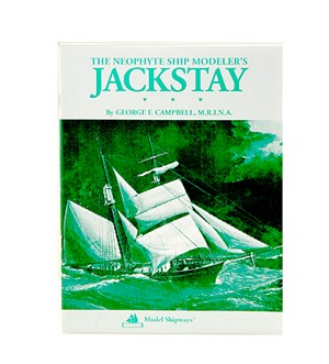 Model Shipways The Neophyte's Jackstay Solid Hull Modeling Book